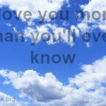I love you more than you'll ever know Love Quote image